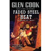 Faded Steel Heat : A Garrett, P.I., Novel
