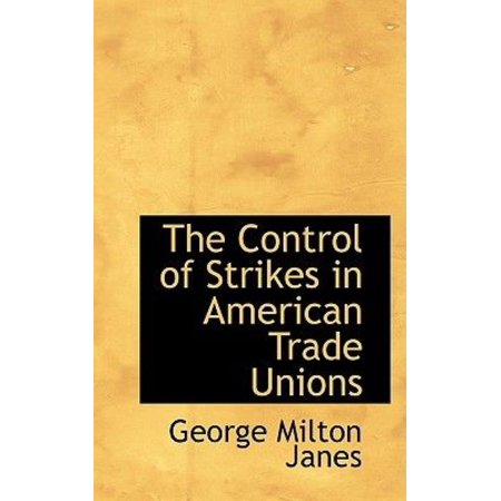 The Control of Strikes in American Trade Unions - image 1 of 1