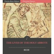 The Lives of the Holy Abbots: Benedict, Ceolfrid, Easterwine, Sigfrid, and Huetberht - eBook