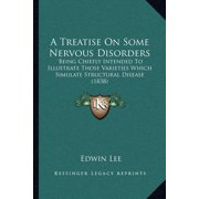 A Treatise on Some Nervous Disorders (Paperback)