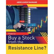 How to Buy a Stock from the Resistance Line? - eBook