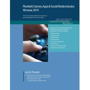 Plunkett's Games, Apps & Social Media Industry Almanac 2019 : Games, Apps & Social Media Industry Market Research, Statistics, Trends and Leading Companies