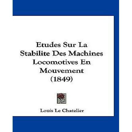 Etudes Sur La Stabilite Des Machines Locomotives En Mouvement (1849) - image 1 of 1