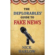 The Deplorables' Guide to Fake News - eBook