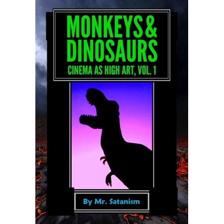 Monkeys & Dinosaurs: Cinema as High Art, Vol. 1 - eBook