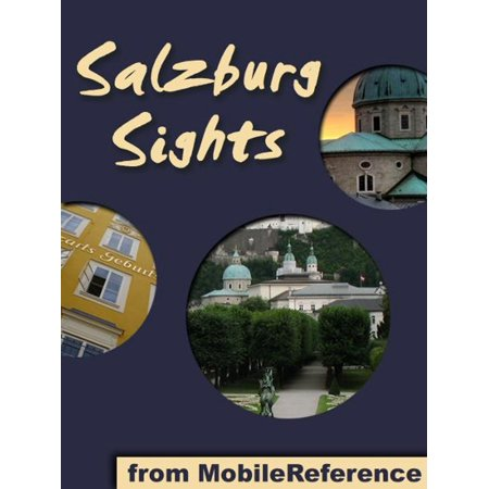 Salzburg Sights: a travel guide to the top attractions in Salzburg, Austria (Mobi Sights) - (Best Attractions In Austria)