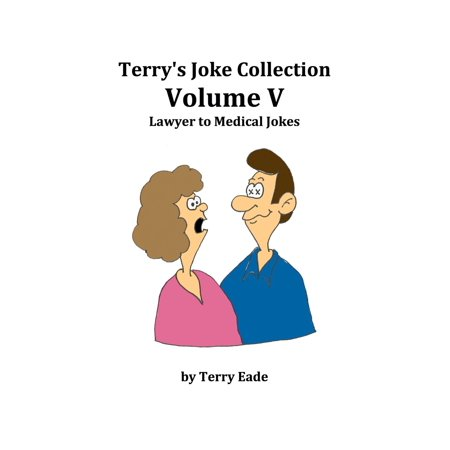 Terry's Joke Collection Volume Five: Lawyer to Medical Jokes - eBook
