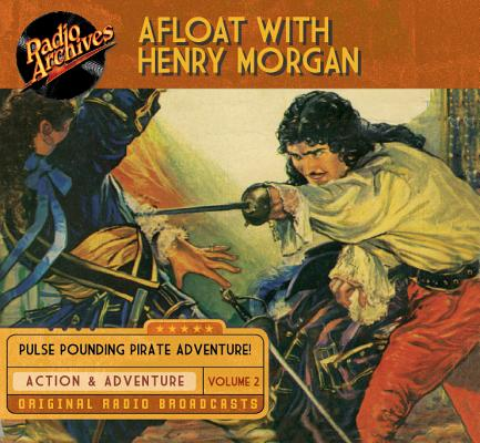 Afloat with Henry Morgan, Volume 2