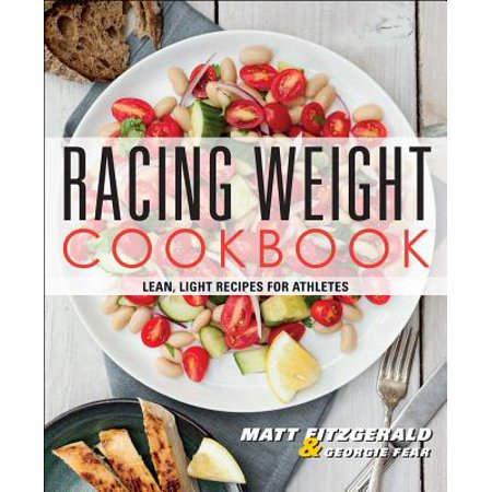 Racing Weight Cookbook : Lean, Light Recipes for Athletes - Raving Lights