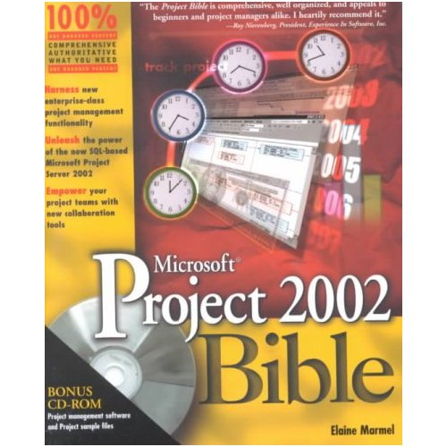 Microsoft. Project 2002 Bible with CDROM