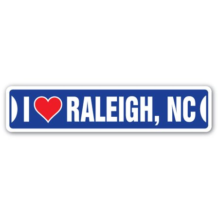 I LOVE RALEIGH, NORTH CAROLINA Street Sign nc city state us wall road décor gift