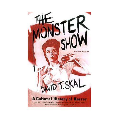 The Monster Show: A Cultural History of Horror
