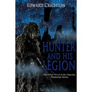 A Hunter and His Legion (The Praetorian Series - Book III) - eBook
