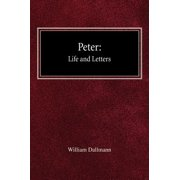 Peter : His Life and Letters