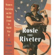 Rosie the Riveter: Women Working on the Home Front in World War II (Hardcover)