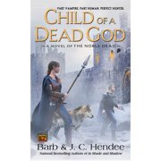 Child of a Dead God : A Novel of the Noble Dead