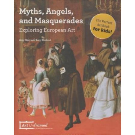 Myths  Angels  And Masquerades  Exploring European Art