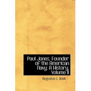 Paul Jones, Founder of the American Navy : A History, Volume II