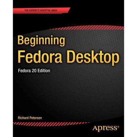 Beginning Fedora Desktop  Fedora 20 Edition