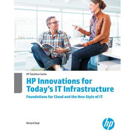 HP Innovations for Today's IT Infrastructure Foundations for Cloud and the New Style of IT - eBook ()