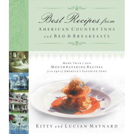 Best Recipes from American Country Inns and Bed and Breakfasts - (Best Sunday Breakfast Recipes)