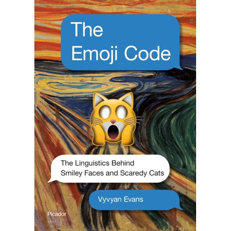The Emoji Code : The Linguistics Behind Smiley Faces and Scaredy Cats - Emoji Smiley Face