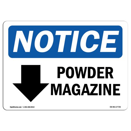 OSHA Notice Sign - Powder Magazine [Down Arrow] | Choose from: Aluminum, Rigid Plastic or Vinyl Label Decal | Protect Your Business, Construction Site, Warehouse & Shop Area |  Made in the USA ()