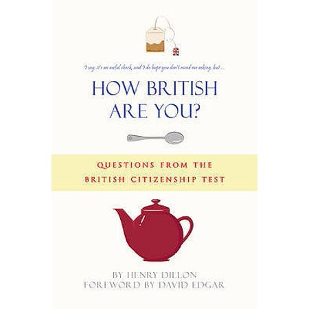 How British Are You? : Questions from the Citizenship Test - A Quiz Book for the