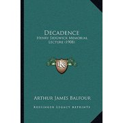 Decadence : Henry Sidgwick Memorial Lecture (1908)