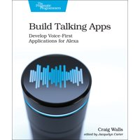 Build Talking Apps: Develop Voice-First Applications for Alexa (Paperback)