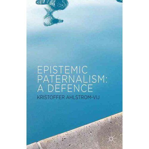 Epistemic Paternalism: A Defence