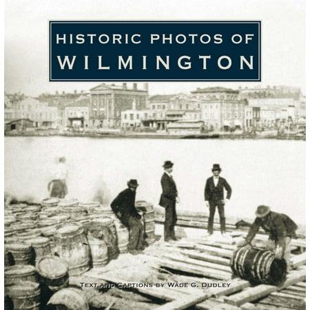 Historic Photos of Wilmington (City Of Wilmington Jobs)