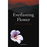 Everlasting Flower : A History of Korea