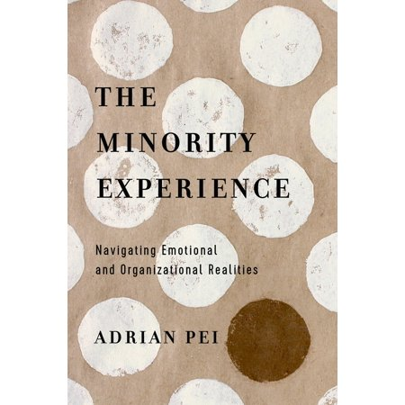 The Minority Experience : Navigating Emotional and Organizational
