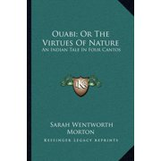 Ouabi; Or the Virtues of Nature : An Indian Tale in Four Cantos