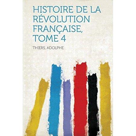 Histoire De La Revolution Francaise  Tome 4