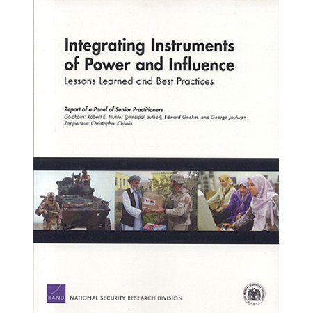 Integrating Instruments of Power and Influence: Lessons Learned and Best (Integrating Instruments)