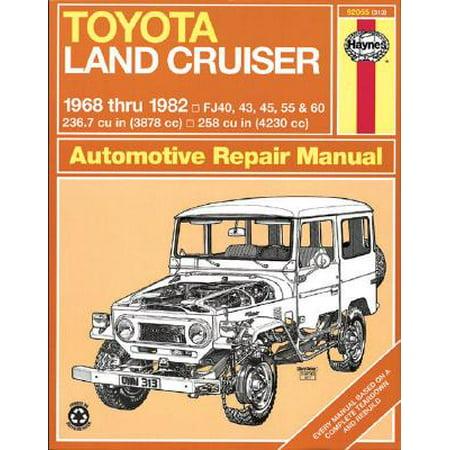 Haynes Toyota Land Cruiser Automotive Repair Manual : 1968 Thru 1982