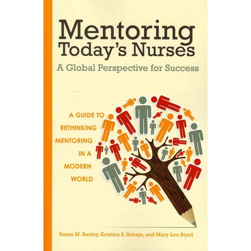 Mentoring Today's Nurses: A Global Perspective for Success