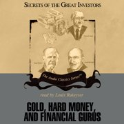 Gold, Hard Money, and Financial Gurus - Audiobook