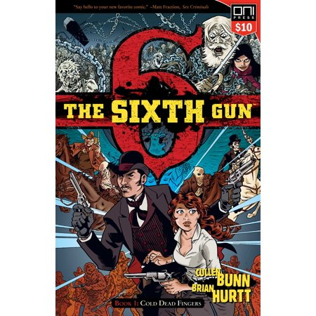 The Sixth Gun Vol. 1 : Cold Dead Fingers, Square One (Poor Circulation In Fingers In Cold Weather)