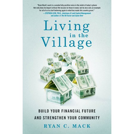 Living In The Village   Build Your Financial Future And Strengthen Your Community