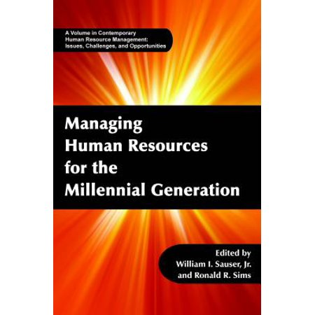 Managing Human Resources for the Millennial Generation -