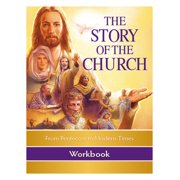 The Story of the Church Workbook : From Pentecost to Modern Times