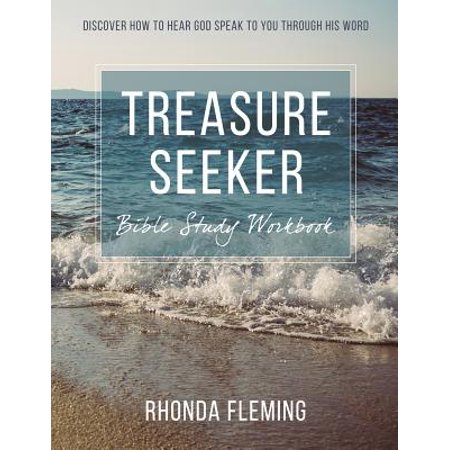 Treasure Seeker Bible Study Workbook : Discover How to Hear God Speak to  You Through His Word