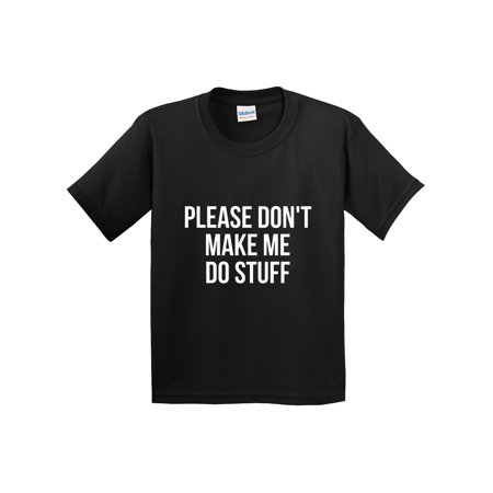 New Way 945 - Youth T-Shirt Please Don't Make Me Do Stuff Funny Lazy Small (Lazy Boy Best Sale Of The Year)