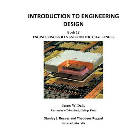 Introduction to Engineering Design : Book 12: Engineering Skills and Robotic (Introduction To Engineering And The Environment Rubin)