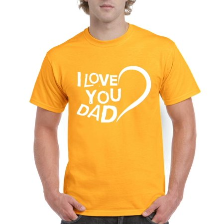 Dad I Love You Men's Short Sleeve T-Shirt