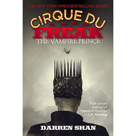 Cirque Du Freak #6: The Vampire Prince : Book 6 in the Saga of Darren