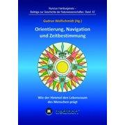 Orientierung, Navigation und Zeitbestimmung - Wie der Himmel den Lebensraum des Menschen prgt - eBook